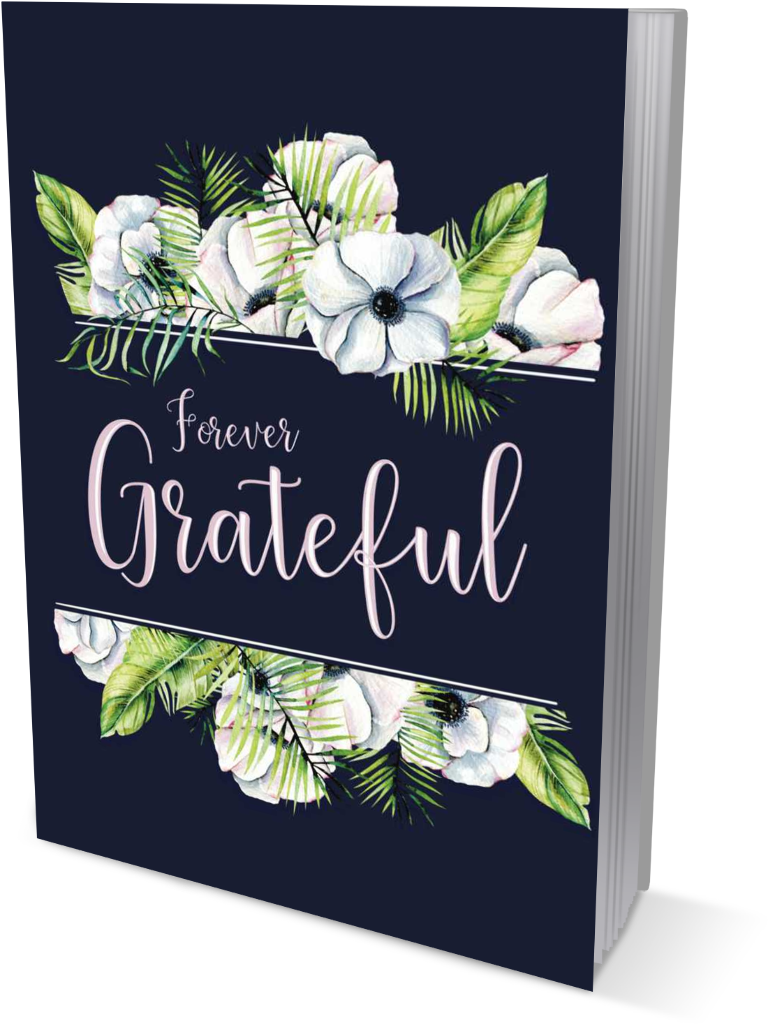 Forever Grateful | A Gratitude and Affirmation Journal front cover view in the color of pink title on nave blue book cover, within a floral watercolor painting graphic.