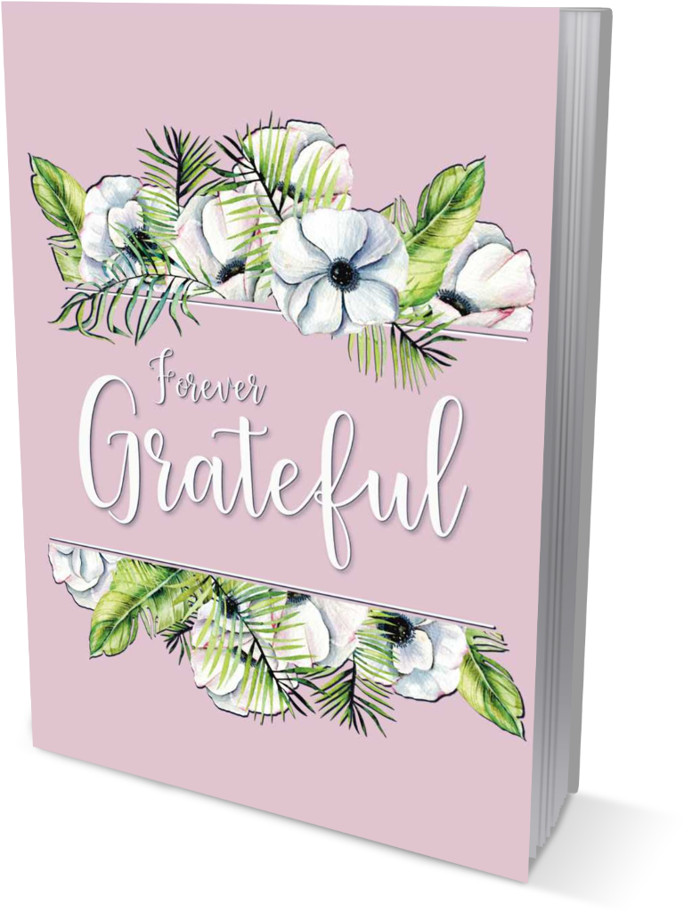 Forever Grateful | A Gratitude and Affirmation Journal front cover view in the color of white title on pink book cover, within a floral watercolor painting graphic.